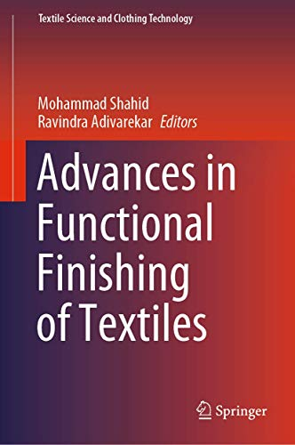 Advances in Functional Finishing of Textiles (Textile Science and Clothing Technology)