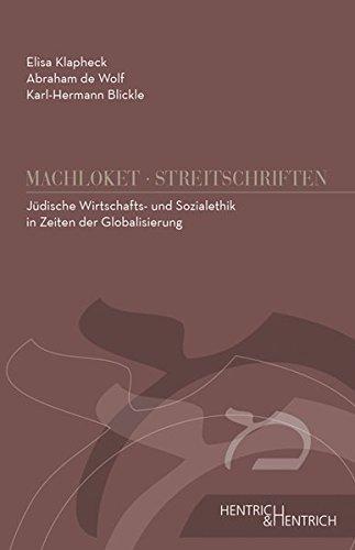 Jüdische Wirtschafts- und Sozialethik im Zeichen der Globalisierung (Machloket/Streitschriften / Herausgegeben von Elisa Klapheck)
