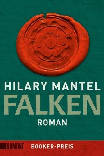 Falken von Hilary Mantel (13. März 2014) Broschiert