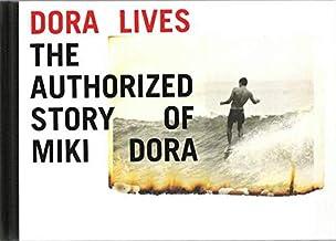 Dora Lives: The Authorized Story Of Miki Dora (D.A.P./T. ADLER)