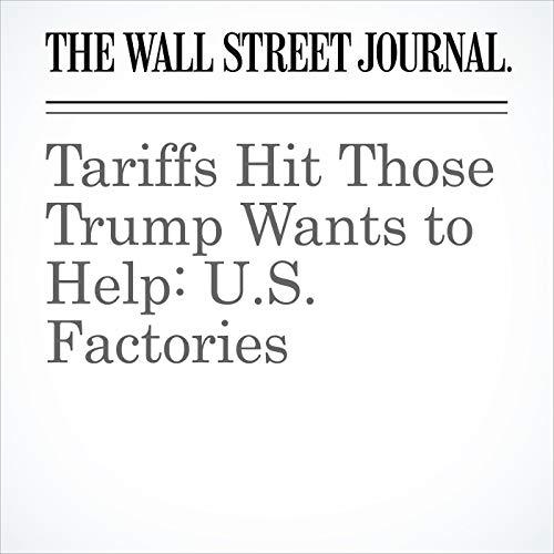 Tariffs Hit Those Trump Wants to Help: U.S. Factories copertina