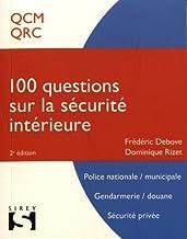 Livres 100 Questions sur la sécurité intérieure - 2e ed.: Concours police nationale, municipale. Gendarmerie, douane. Sécurité privé PDF