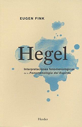 Hegel: Interpretaciones fenomenológicas de la 'Fenomenología del Espíritu'