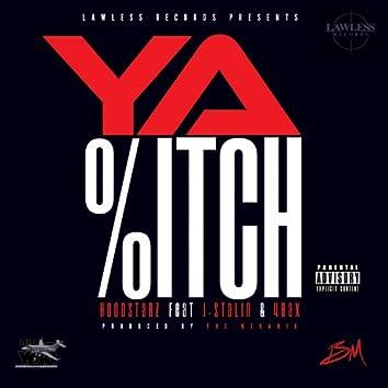 Ya B*tch (feat. J. Stalin & 4rax) - Single