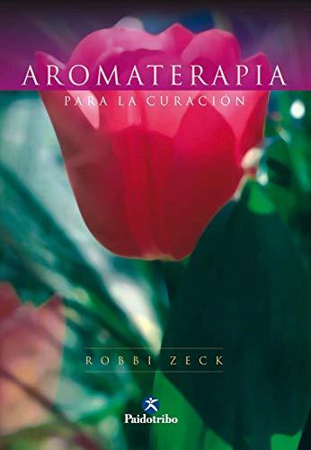 Aromaterapia para la curación (Bicolor) (Salud)