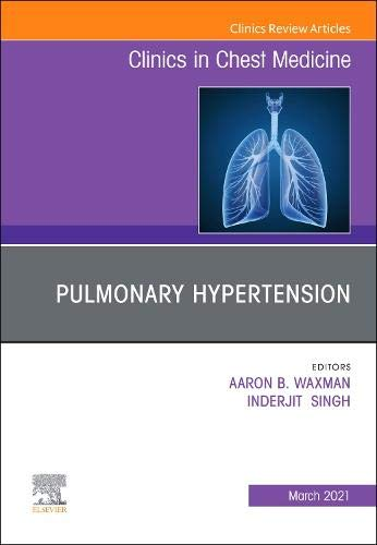 Compare Textbook Prices for Pulmonary Hypertension, an issue of Clinics in Chest Medicine Volume 42-1 The Clinics: Internal Medicine, Volume 42-1  ISBN 9780323734011 by Waxman, Aaron B,Singh, Inderjit