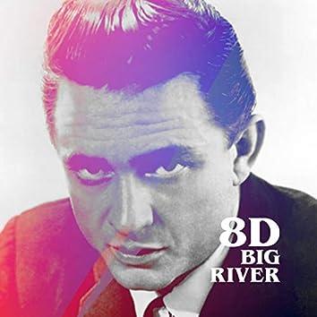 Big River (8D)