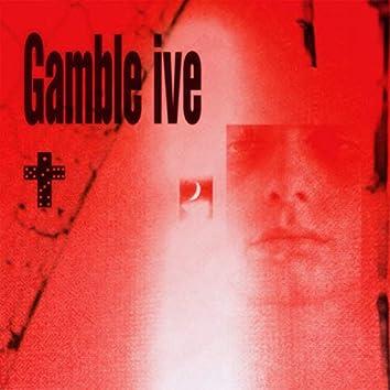 Gamble ive