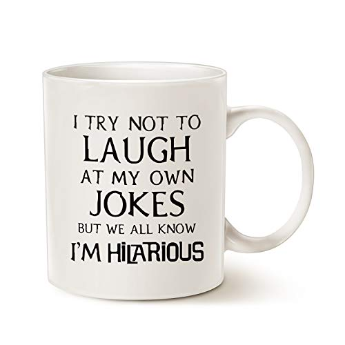 MAUAG Funny Saying Coffee Mug, I Try Not to Laugh at My Own Jokes But We All Know I'm Hilarious Unique Holiday or Birthday Gifts Cup White, 11 Oz