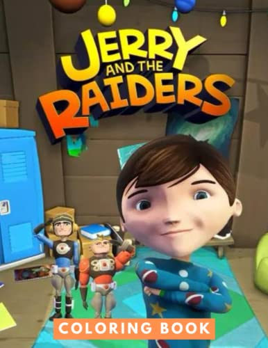 Jerry and the Raiders Coloring Book: JUMBO Coloring Book For Kids   Ages 2-13+ Jerry and the Raiders Colouring Book Gift For Children