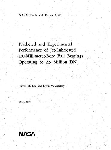 Predicted and experimental performance of jet-lubricated 120-millimeter-bore ball bearings operating to 2.5 million DN (English Edition)