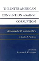 The Inter-American Convention Against Corruption: Annotated With Commentary