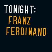 Tonight: Franz Ferdinand [12 inch Analog]