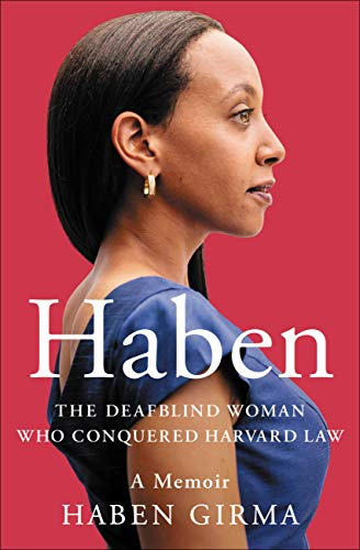 Haben: The Deafblind Woman Who Conquered Harvard Law (English Edition)
