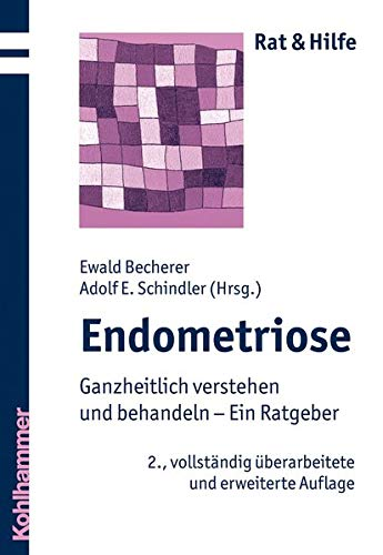 Endometriose: Rat und Hilfe für Betroffene und Angehörige (Rat & Hilfe)