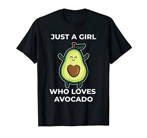 Funny Just A Girl Who Loves Avocado T-Shirt For Avocado Girl