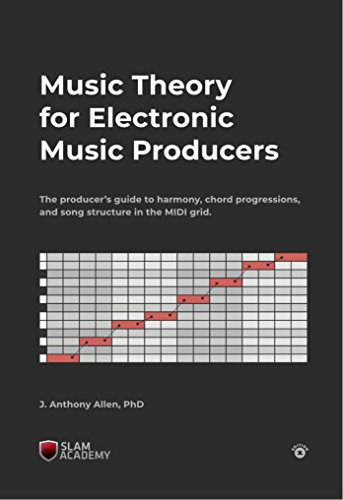 Music Theory for Electronic Music Producers: The producers guide to...