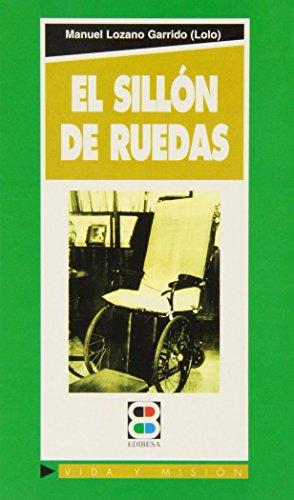 El sillón de ruedas (Vida y Misión)