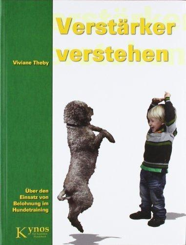 Verstärker verstehen: Über den Einsatz von Belohnung im Hundetraining (Das besondere Hundebuch) by Viviane Theby(6. August 2012)