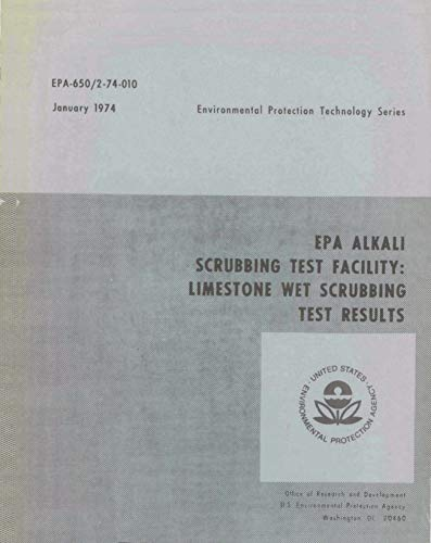 EPA Alkali Scrubbing Test Facility: Limestone Wet Scrubbing Test Results (English Edition)