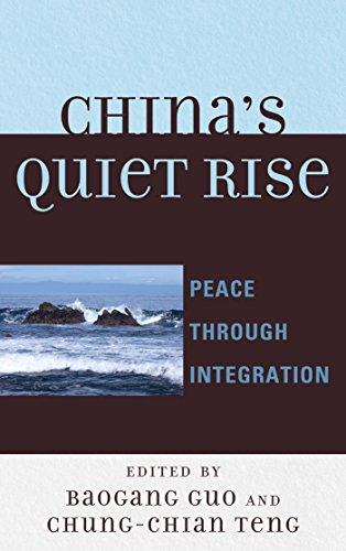 China's Quiet Rise: Peace Through Integration (Challenges Facing Chinese Political Development) (English Edition)