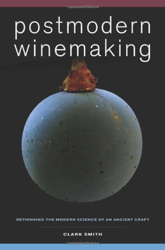 Image of Postmodern Winemaking: Rethinking the Modern Science of an Ancient Craft