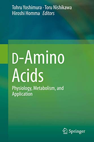D-Amino Acids: Physiology, Metabolism, and Application