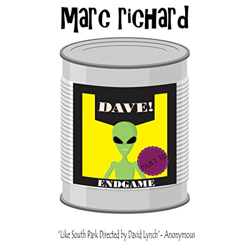 DAVE! (A Novel from the Future) Part 3: Endgame audiobook cover art