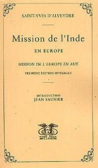 Mission de l'Inde en Europe : Mission de l'Europe en Asie par Alexandre Saint-Yves d'Alveydre
