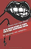 NO HE CRUZADO OCÉANOS DE TIEMPO PARA AL FINAL ENCONTRARME CONTIGO (Spanish Edition)