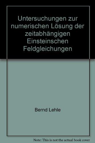 Untersuchungen zur numerischen Lösung der zeitabhängigen Einsteinschen Feldgleichung