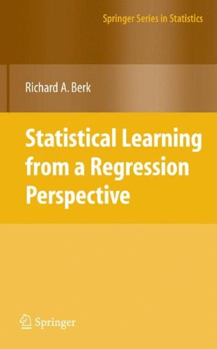 万一に備えてマキシム乱暴なStatistical Learning from a Regression Perspective (Springer Series in Statistics)