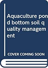 Aquaculture pond bottom soil quality management