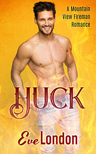 Huck - A firefighter curvy girl romance: A Mountain View Fireman Romance (A Mountain View Fireman Romance. Book 1) (English Edition)