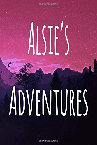 Alsie's Adventures: Personalised Name Notebook - 119 Page Journal! Perfect Gift!