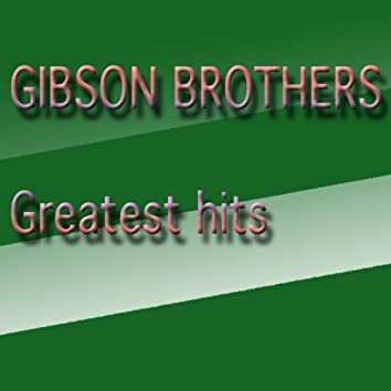 Gibson Brothers Greatest Hits (Greatest Hits)