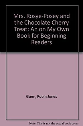 Mrs. Rosey Posey and the Chocolate Cherry Treat