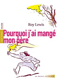 Pourquoi j'ai mangé mon père par Roy Lewis
