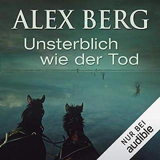 Unsterblich wie der Tod                   Autor:                                                                                                                                 Alex Berg                               Sprecher:                                                                                                                                 Detlef Bierstedt                      Spieldauer: 10 Std. und 23 Min.     133 Bewertungen     Gesamt 3,8