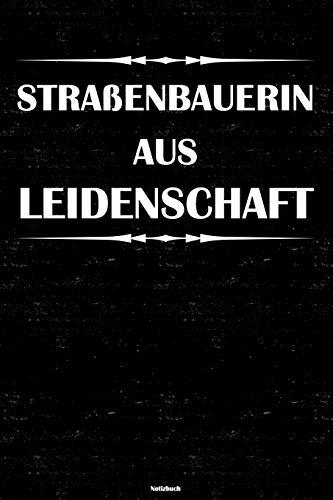 Straßenbauerin aus Leidenschaft Notizbuch: Straßenbauerin Journal DIN A5 liniert 120 Seiten Gesche