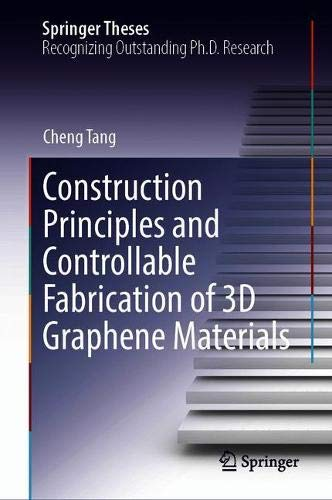 Construction Principles and Controllable Fabrication of 3D Graphene Materials (Springer Theses)