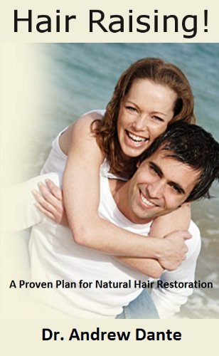 HairRaising! A Proven Plan for Natural Hair Restoration. (English Edition)
