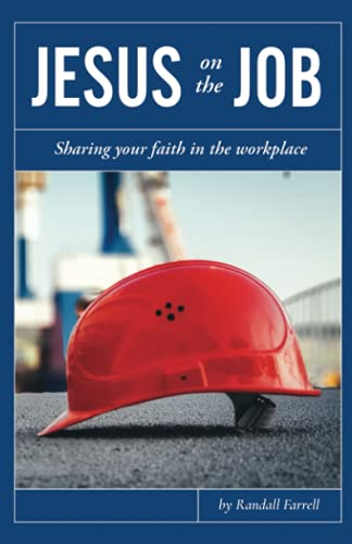 Jesus on the Job: Sharing Your Faith in the Workplace
