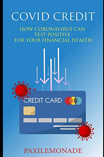 Covid Credit: How caronavirus can test positive for your financial health