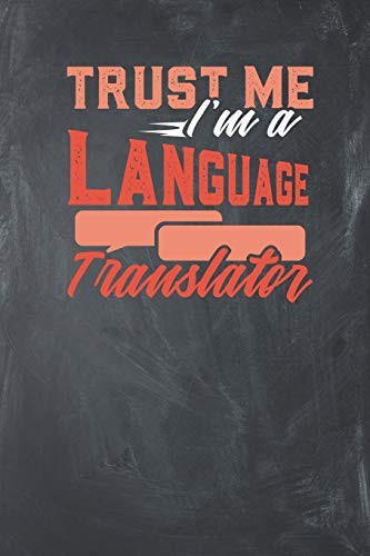 Trust me I'm a Language Translator: Lined Journal Lined Notebook 6x9 110 Pages Ruled