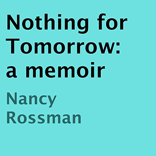 Nothing for Tomorrow: A Memoir audiobook cover art