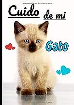 Cuido de mi gato: Cuaderno de seguimiento para los que cuidan de su gato y no quieren descuidar nada:  La caja de arena, el rascador, el árbol para gatos, sus juguetes favoritos...
