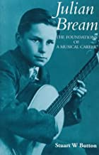 Julian Bream: The Foundations of a Musical Career