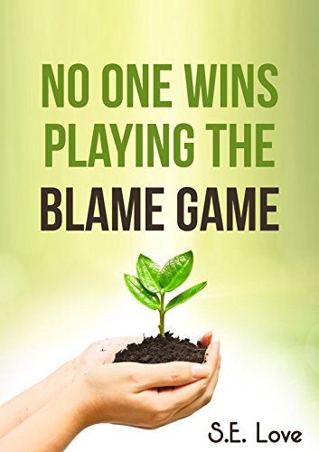 No One Wins Playing The Blame Game eBook: Love, S.E.: Amazon.co.uk: Kindle  Store