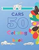 50 cars - Coloring Book: Cars, trucks - coloring book for kids & toddlers - activity books for preschooler - for Boys, Girls, Fun, kids ages 2-4, 4-8